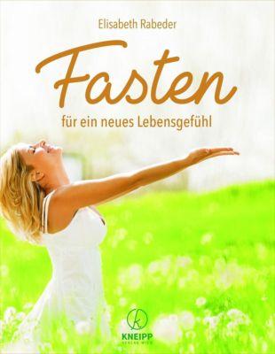 Fasten für ein neues Lebensgefühl, Elisabeth Rabeder