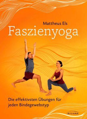 Faszienyoga - Die effektivsten Übungen für jeden Bindegewebstyp, Mattheus Els