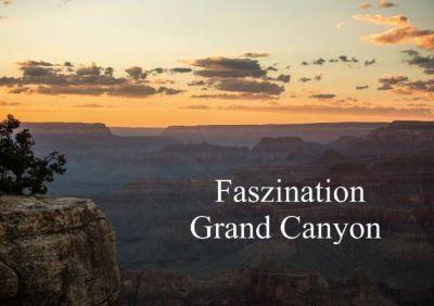 Faszination Grand Canyon (Tischaufsteller DIN A5 quer), Andrea Potratz