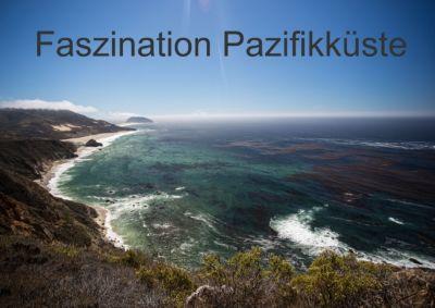 Faszination Pazifikküste (Posterbuch DIN A2 quer), Andrea Potratz