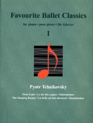 Favourite Ballet Classics, für Klavier, Peter I. Tschaikowski