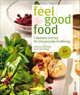 feel good food, Dörte Wilke, Götz Wrage, Jesko Wilke