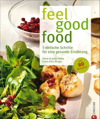 feel good food, Dörte Wilke, Götz Wrage, Jesko Wilke