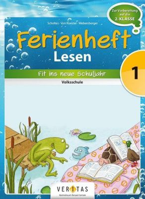 Ferienheft Lesen 1. Klasse Volksschule, Cornelia Scholtes, Ursula von Kuester, Annette Webersberger