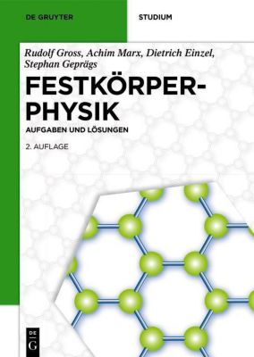 Festkörperphysik, Rudolf Gross, Achim Marx, Dietrich Einzel, Stephan Geprägs