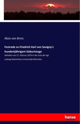 Festrede zu Friedrich Karl von Savigny's hundertjährigem Geburtstage, Alois von Brinz