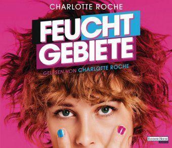 Feuchtgebiete, 5 Audio-CDs, Charlotte Roche