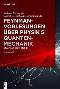 Feynman-Vorlesungen über Physik: Bd.5 Quantenmechanik, Richard P. Feynman, Robert B. Leighton, Matthew Sands