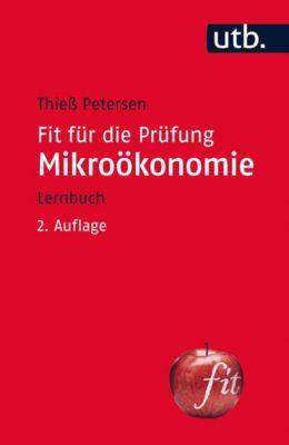 Fit für die Prüfung: Fit für die Prüfung: Mikroökonomie, Thieß Petersen