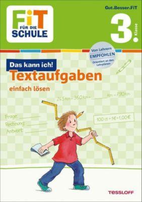 Fit für die Schule: Das kann ich! Textaufgaben einfach lösen 3. Klasse, Andrea Tonte