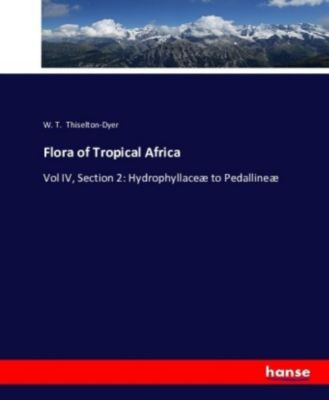 Flora of Tropical Africa, W. T. Thiselton-Dyer