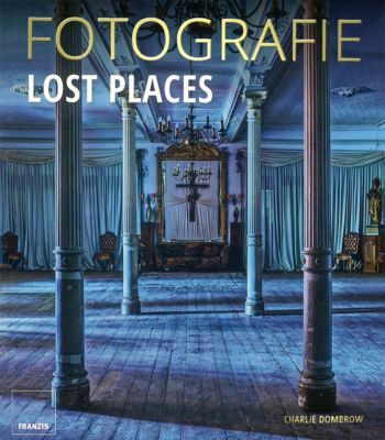 Fotografie Lost Places, Charlie Dombrow