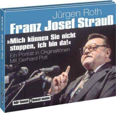 Franz Josef Strauß. Mich können Sie nicht stoppen, ich bin da!, 2 Audio-CDs, Jürgen Roth
