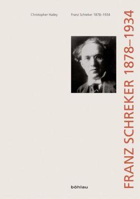 Franz Schreker 1878-1934, Christopher Hailey