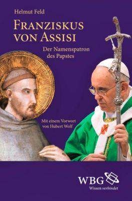 Franziskus von Assisi, Helmut Feld