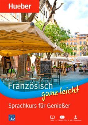 Französisch ganz leicht - Sprachkurs für Genießer, Buch + 2 Audio-CDs + MP3-Download, Marie-Odile Buchschmid
