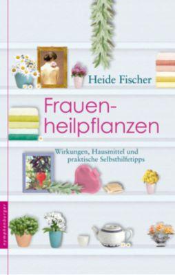 Frauenheilpflanzen, Heide Fischer
