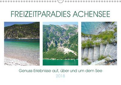 Freizeitparadies Achensee - Genuss-Erlebnisse auf,über und um den See (Wandkalender 2018 DIN A3 quer), Michaela Schimmack