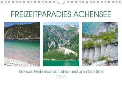 Freizeitparadies Achensee - Genuss-Erlebnisse auf,über und um den See (Wandkalender 2018 DIN A4 quer), Michaela Schimmack
