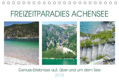 Freizeitparadies Achensee - Genuss-Erlebnisse auf,über und um den See (Tischkalender 2018 DIN A5 quer), Michaela Schimmack