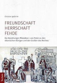 Freundschaft, Herrschaft, Fehde, Christian Igelbrink