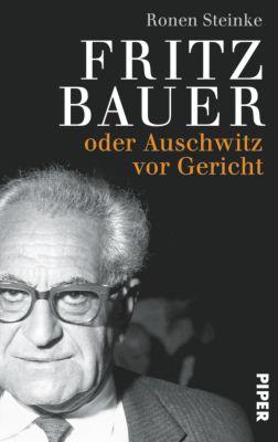 Fritz Bauer oder Auschwitz vor Gericht, Ronen Steinke