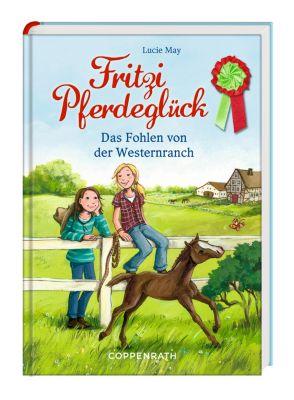 Fritzi Pferdeglück - Das Fohlen von der Westernranch, Lucie May