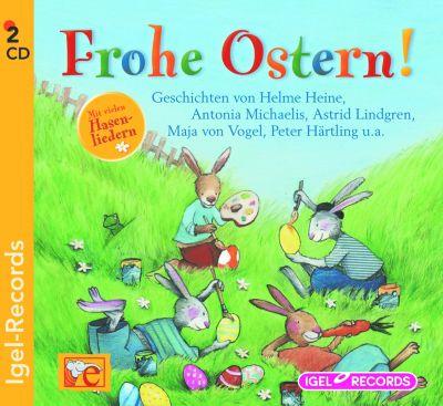Frohe Ostern!, 2 Audio-CDs, Helme Heine, Antonia Michaelis, Astrid Lindgren, Maja Von Vogel, Peter Härtling
