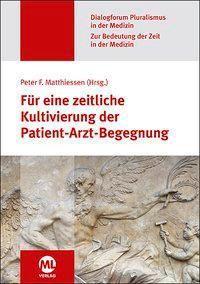 Für eine zeitliche Kultivierung der Patient-Arzt-Begegnung, Peter F. Matthiessen