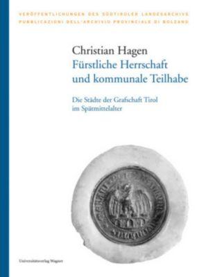 Fürstliche Herrschaft und kommunale Teilhabe, Christian Hagen