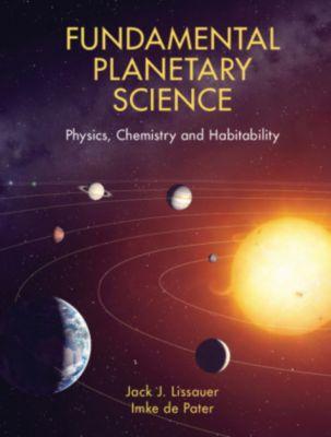 Fundamental Planetary Science, Jack J. Lissauer, Imke de Pater