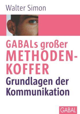 GABALs großer Methodenkoffer, Grundlagen der Kommunikation, Walter Simon