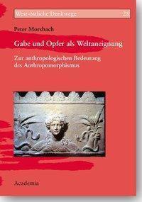 Gabe und Opfer als Weltaneignung, Peter. Morsbach