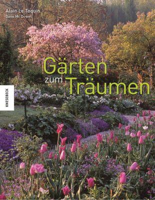 Gärten zum Träumen, Alain Le Toquin, Dane McDowell