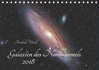 Galaxien des Nordhimmels (Tischkalender 2018 DIN A5 quer) Dieser erfolgreiche Kalender wurde dieses Jahr mit gleichen Bi, Reinhold Wittich