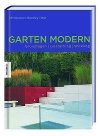 GARTEN MODERN - Grundlagen, Gestaltung, Wirkung, Christopher              10001956365 Bradley-Hole