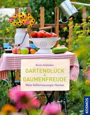 Gartenglück & Gaumenfreude, Karin Schlieber