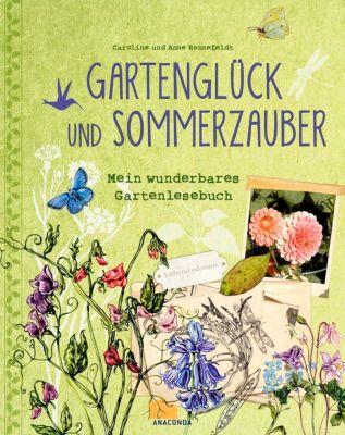 Gartenglück und Sommerzauber, Caroline Ronnefeldt, Anne Ronnefeldt