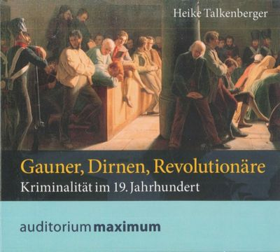 Gauner, Dirnen, Revolutionäre, 1 Audio-CD, Heike Talkenberger