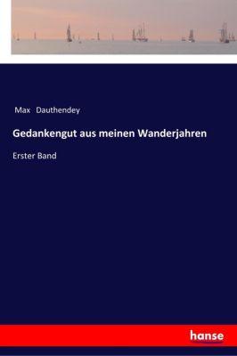 Gedankengut aus meinen Wanderjahren, Max Dauthendey