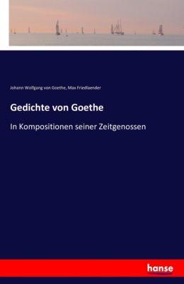 Gedichte von Goethe, Johann Wolfgang von Goethe, Max Friedlaender