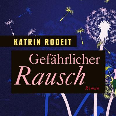 Gefährlicher Rausch, MP3-CD, Katrin Rodeit