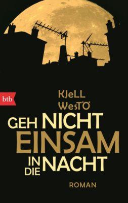 Geh nicht einsam in die Nacht, Kjell Westö
