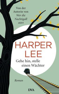 Gehe hin, stelle einen Wächter, Harper Lee
