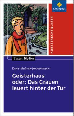 Geisterhaus, Textausgabe mit Aufgabenanregungen, Doris Meißner-Johannknecht