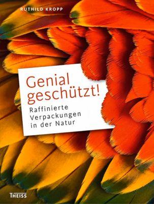Genial geschützt!, Maike Drewing, Anja Schweia-Buttero, Astrid Röpke