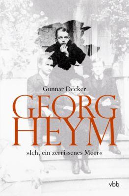 Georg Heym, 'Ich, ein zerrissenes Meer', Gunnar Decker