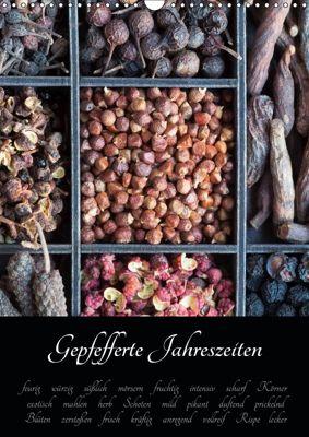 Gepfefferte Jahreszeiten (Wandkalender 2019 DIN A3 hoch), Xenia Schlossherr