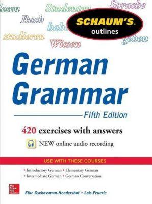 German Grammar, Elke Gschossmann-Hendershot, Lois M. Feuerle