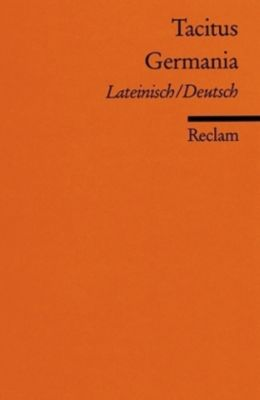 Germania, Lateinisch/Deutsch, Tacitus